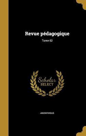 Bog, hardback Revue Pedagogique; Tome 62