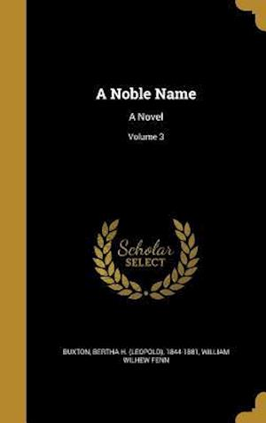 Bog, hardback A Noble Name af William Wilhew Fenn
