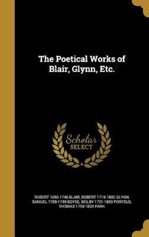 The Poetical Works of Blair, Glynn, Etc. af Robert 1719-1800 Glynn, Robert 1699-1746 Blair, Samuel 1708-1749 Boyse