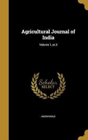 Bog, hardback Agricultural Journal of India; Volume 1, PT.3