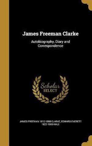 Bog, hardback James Freeman Clarke af Edward Everett 1822-1909 Hale, James Freeman 1810-1888 Clarke
