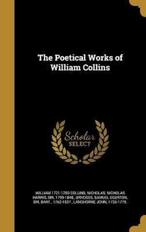 Bog, hardback The Poetical Works of William Collins af William 1721-1759 Collins