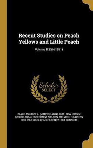 Bog, hardback Recent Studies on Peach Yellows and Little Peach; Volume B.356 (1921) af Melville Thurston 1869-1952 Cook