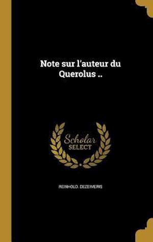 Bog, hardback Note Sur L'Auteur Du Querolus .. af Reinhold Dezeimeris