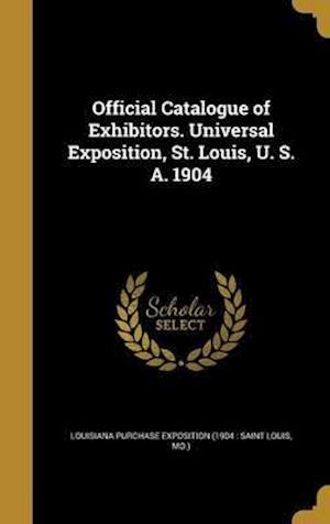 Bog, hardback Official Catalogue of Exhibitors. Universal Exposition, St. Louis, U. S. A. 1904