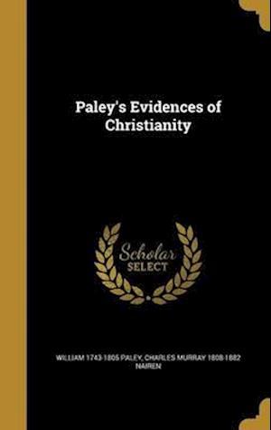 Bog, hardback Paley's Evidences of Christianity af Charles Murray 1808-1882 Nairen, William 1743-1805 Paley