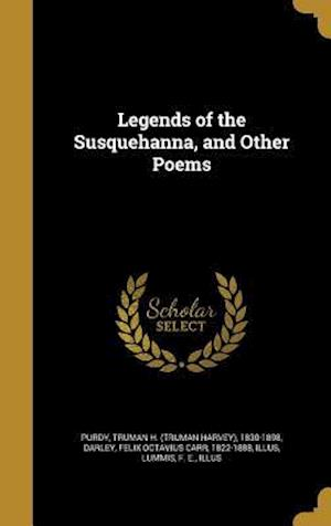Bog, hardback Legends of the Susquehanna, and Other Poems