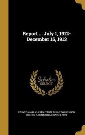 Bog, hardback Report ... July 1, 1912-December 15, 1913