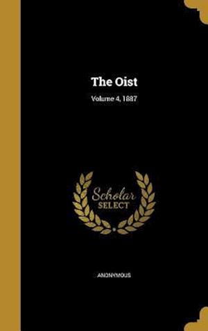 Bog, hardback The Oist; Volume 4, 1887