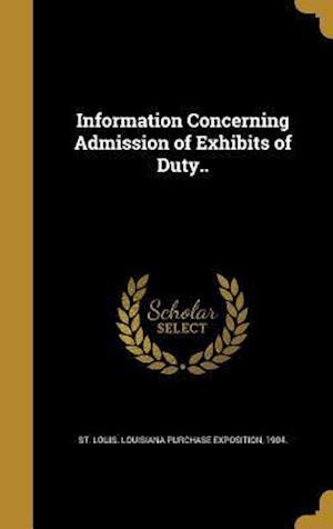 Bog, hardback Information Concerning Admission of Exhibits of Duty..