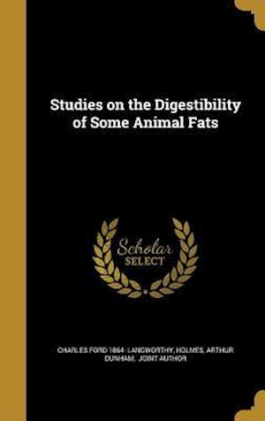 Studies on the Digestibility of Some Animal Fats af Charles Ford 1864- Langworthy
