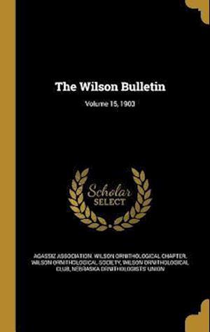 Bog, hardback The Wilson Bulletin; Volume 15, 1903 af Wilson Ornithological Club