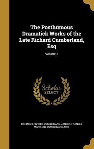 Bog, hardback The Posthumous Dramatick Works of the Late Richard Cumberland, Esq; Volume 1 af Richard 1732-1811 Cumberland