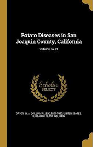 Bog, hardback Potato Diseases in San Joaquin County, California; Volume No.23