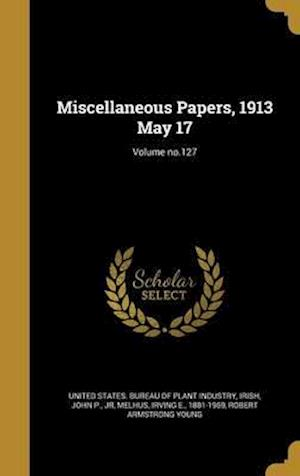 Bog, hardback Miscellaneous Papers, 1913 May 17; Volume No.127