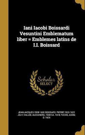 Bog, hardback Iani Iacobi Boissardi Vesuntini Emblematum Liber = Emblemes Latins de I.I. Boissard af Jean Jacques 1528-1602 Boissard, Pierre 1533-1622 Joly