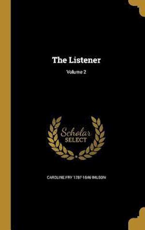 Bog, hardback The Listener; Volume 2 af Caroline Fry 1787-1846 Wilson
