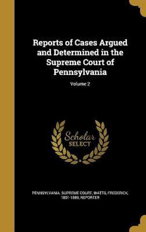 Bog, hardback Reports of Cases Argued and Determined in the Supreme Court of Pennsylvania; Volume 2