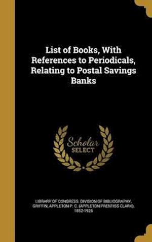 Bog, hardback List of Books, with References to Periodicals, Relating to Postal Savings Banks