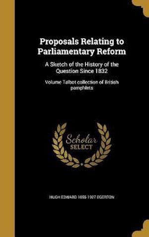 Bog, hardback Proposals Relating to Parliamentary Reform af Hugh Edward 1855-1927 Egerton