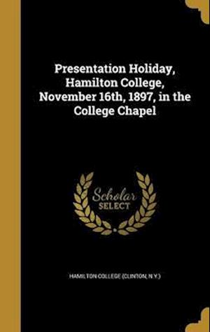 Bog, hardback Presentation Holiday, Hamilton College, November 16th, 1897, in the College Chapel