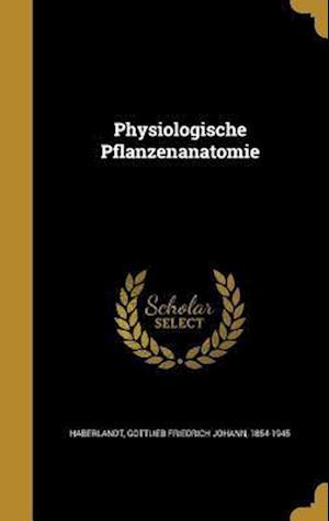 Bog, hardback Physiologische Pflanzenanatomie