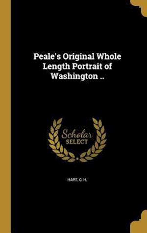 Bog, hardback Peale's Original Whole Length Portrait of Washington ..