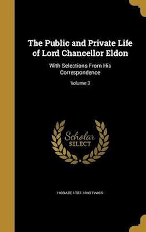 Bog, hardback The Public and Private Life of Lord Chancellor Eldon af Horace 1787-1849 Twiss