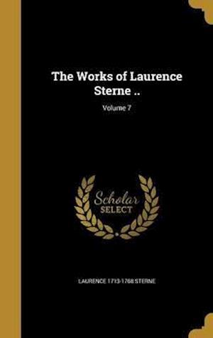 Bog, hardback The Works of Laurence Sterne ..; Volume 7 af Laurence 1713-1768 Sterne