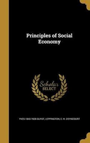 Principles of Social Economy af Yves 1843-1928 Guyot