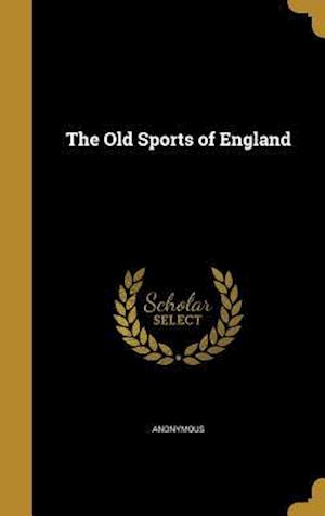 Bog, hardback The Old Sports of England