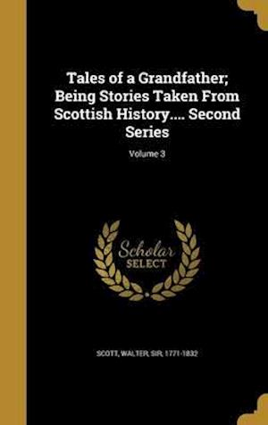 Bog, hardback Tales of a Grandfather; Being Stories Taken from Scottish History.... Second Series; Volume 3