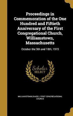 Bog, hardback Proceedings in Commemoration of the One Hundred and Fiftieth Anniversary of the First Congregational Church, Williamstown, Massachusetts