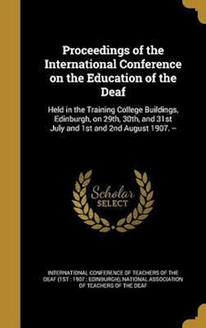 Bog, hardback Proceedings of the International Conference on the Education of the Deaf