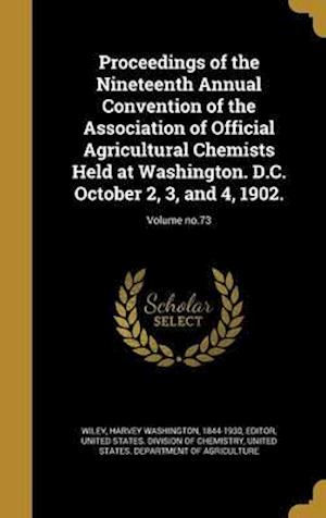 Bog, hardback Proceedings of the Nineteenth Annual Convention of the Association of Official Agricultural Chemists Held at Washington. D.C. October 2, 3, and 4, 190