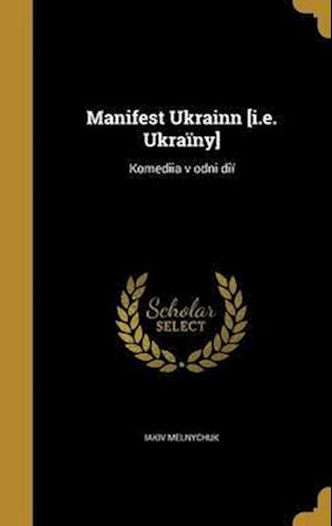 Bog, hardback Manifest Ukrainn [I.E. Ukrainy] af Iakiv Melnychuk