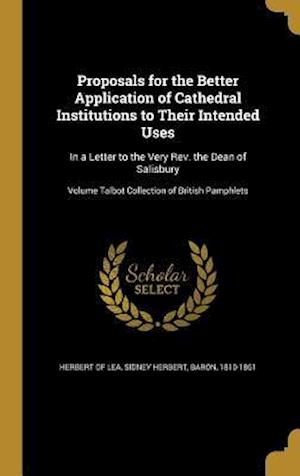 Bog, hardback Proposals for the Better Application of Cathedral Institutions to Their Intended Uses