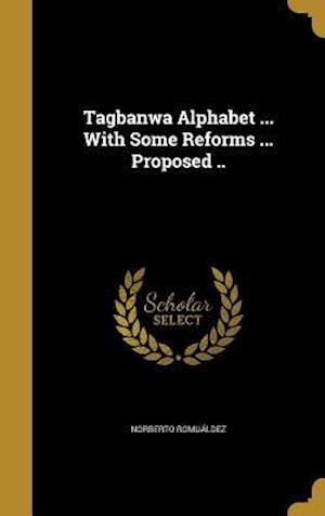 Bog, hardback Tagbanwa Alphabet ... with Some Reforms ... Proposed .. af Norberto Romualdez