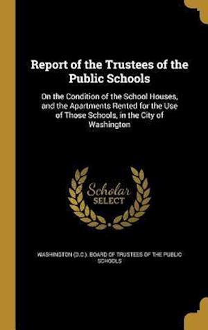 Bog, hardback Report of the Trustees of the Public Schools