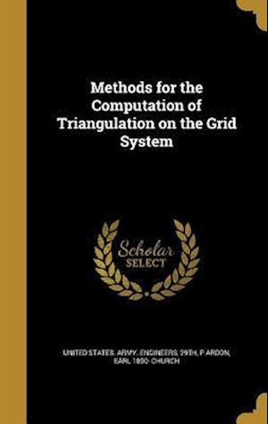 Bog, hardback Methods for the Computation of Triangulation on the Grid System af P. Ardon, Earl 1890- Church