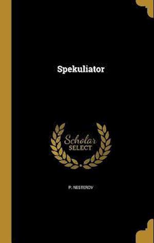 Bog, hardback Spekuliator af P. Nesterov