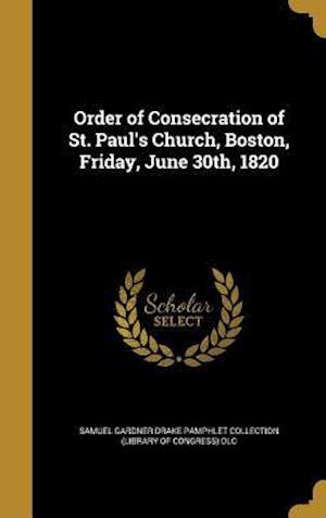 Bog, hardback Order of Consecration of St. Paul's Church, Boston, Friday, June 30th, 1820