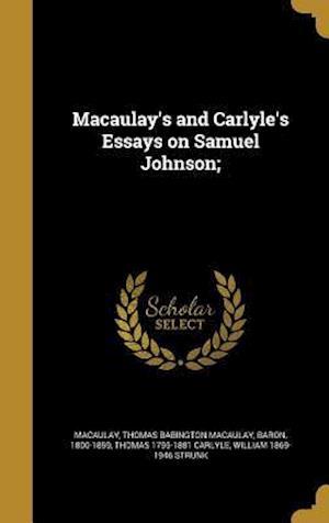 Bog, hardback Macaulay's and Carlyle's Essays on Samuel Johnson; af Thomas 1795-1881 Carlyle, William 1869-1946 Strunk