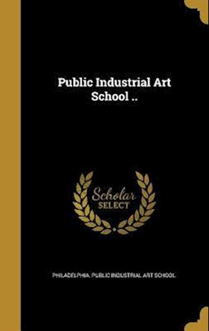 Bog, hardback Public Industrial Art School ..