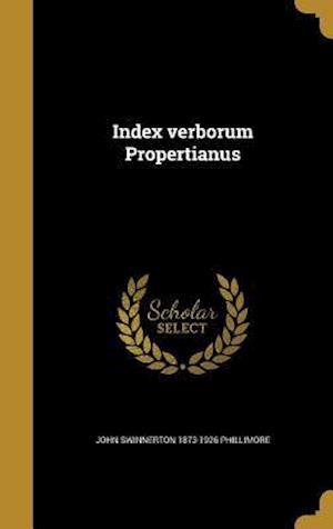 Index Verborum Propertianus af John Swinnerton 1873-1926 Phillimore