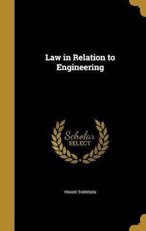 Bog, hardback Law in Relation to Engineering af Frame Thomson