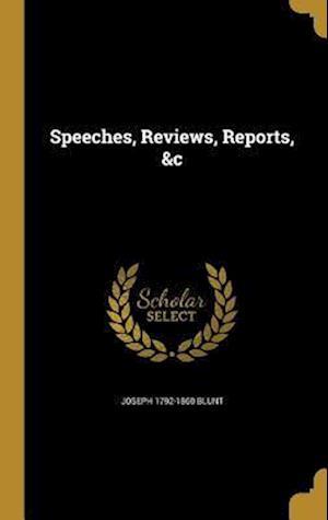 Bog, hardback Speeches, Reviews, Reports, &C af Joseph 1792-1860 Blunt