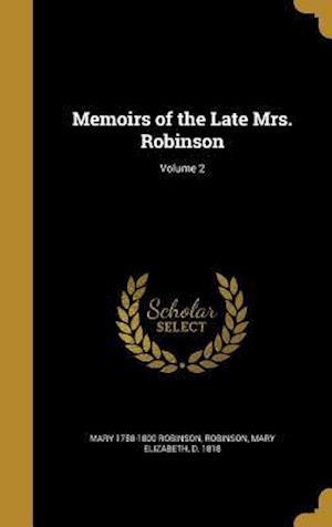 Bog, hardback Memoirs of the Late Mrs. Robinson; Volume 2 af Mary 1758-1800 Robinson