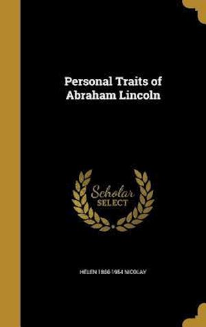 Personal Traits of Abraham Lincoln af Helen 1866-1954 Nicolay