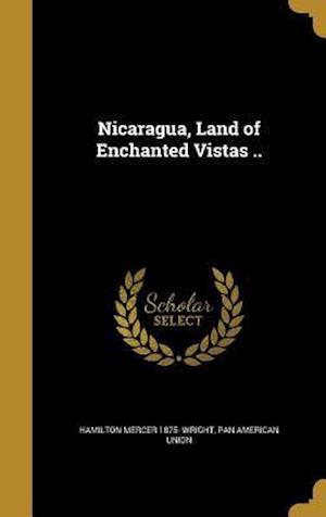 Bog, hardback Nicaragua, Land of Enchanted Vistas .. af Hamilton Mercer 1875- Wright